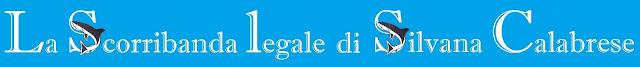 Blog La scorribanda legale intestazione tradizionale. Silvana Calabrese