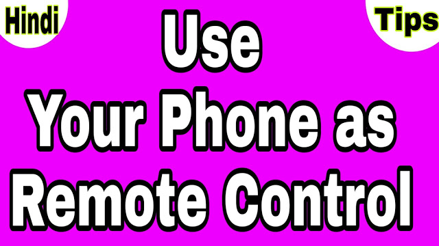 Use your Phone as Remote Control