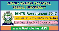 Indira Gandhi National Tribal University Recruitment 2017– 45 Senior Technical Assistant, Lower Division Clerk
