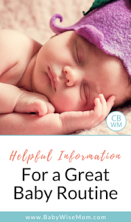 Helpful Routine Information for a Great Baby Routine. Get your Babywise baby on a great schedule.