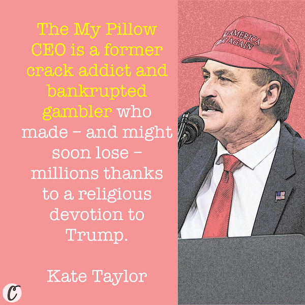 The My Pillow CEO is a former crack addict and bankrupted gambler who made – and might soon lose – millions thanks to a religious devotion to Trump. — Kate Taylor, Business Insider Retail Correspondent
