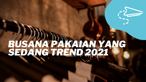 Busana Pakaian Yang Sedang Trend 2021