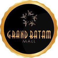 Lowongan Kerja Grand Batam Mall Shopping Centre