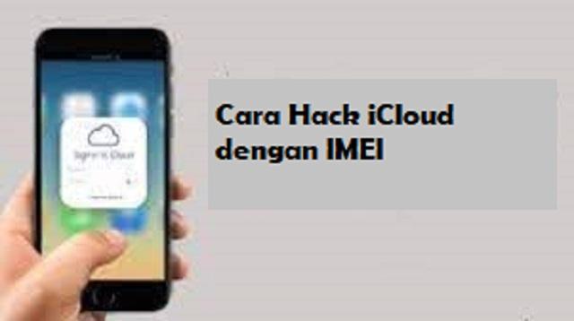 Cara Hack iCloud dengan IMEI