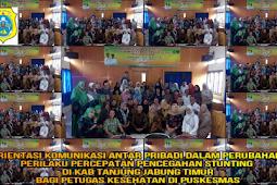 Orientasi Perubahan Perilaku Percepatan Pencegahan Stunting Di kab Tanjung Jabung Timur Bagi Petugas Kesehatan di Puskesmas