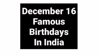 December 16 famous birthdays in India Indian celebrity Bollywood