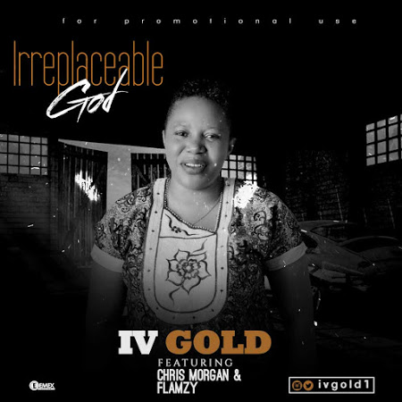 Download mp3: I.V Gold--Irreplaceable feat Chris Morgan&Flamzy