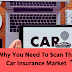 Why You Need To Scan The Car Insurance Market