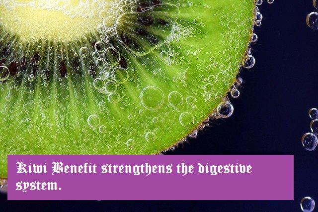 Kiwi Benefit strengthens the digestive system.