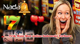 Trik Main Slot online Indonesia Terbaru