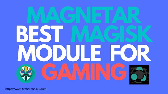 MAGNETAR-Best Magisk Module for Gaming