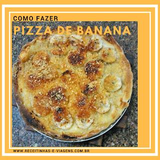 Como fazer pizza de banana com catupiry em casa
