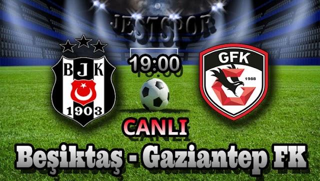 Beşiktaş - Gaziantep FK Jestspor izle
