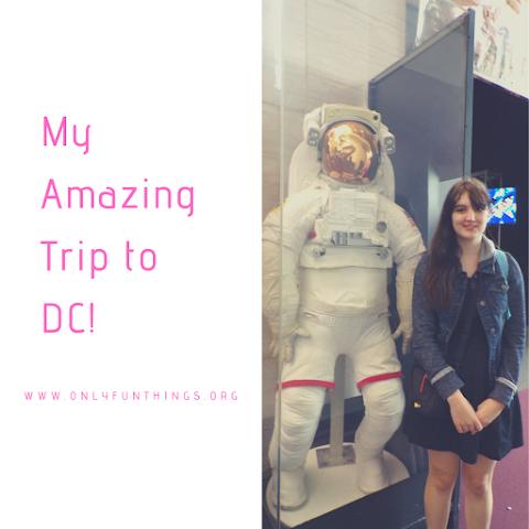 My Amazing Trip to Washington DC!