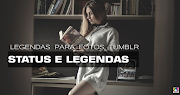 Legendas para fotos tumblr  - status e legendas