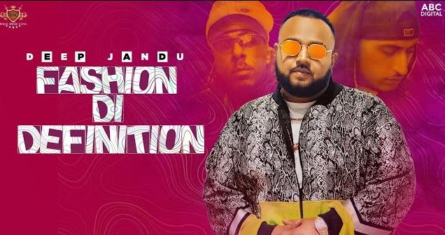 Fashion Di Definition Lyrics - Deep Jandu
