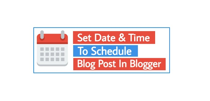 How To Set Time And Date To Schedule Blog Post In Blogger