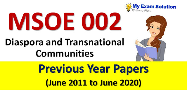 MSOE 002 Diaspora and Transnational Communities Previous Year Papers