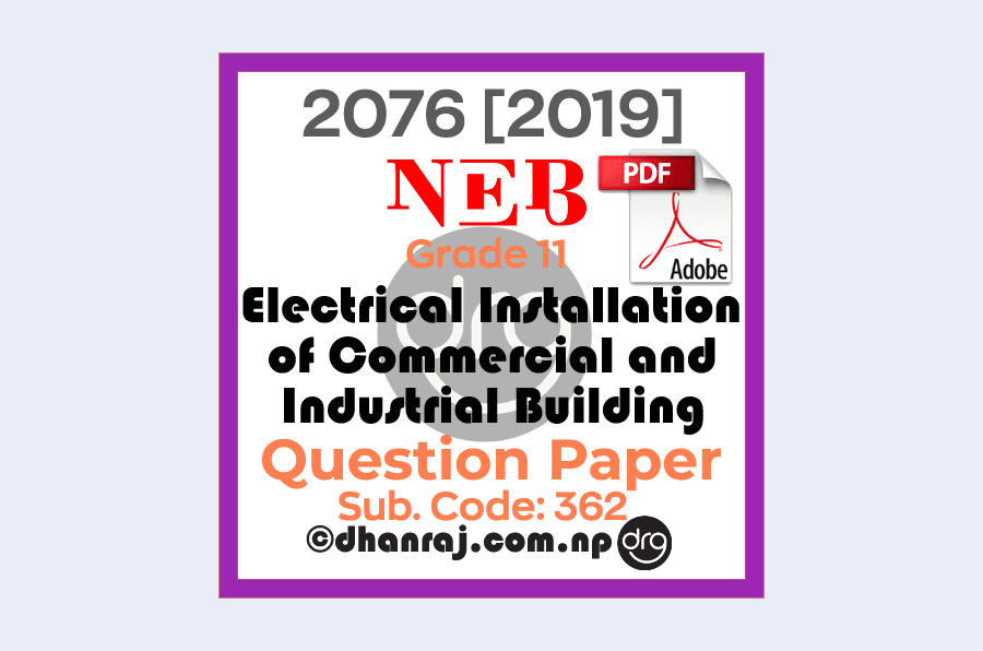 Electrical-Installation-of-Commercial-and-Industrial-Building-Grade-11-XI-Question-Paper-2076-2019-Subject-Code-362-NEB