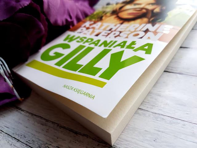 Wspaniała  Gilly -Katherine Paterson -Wydawnictwo Nasza Księgarnia - rodzina zastępcza - sieroctwo społeczne
