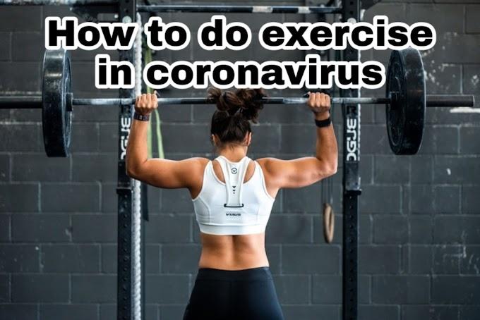 How To Do Exercise In Coronavirus