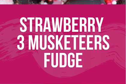 Strawberry 3 Musketeers Fudge