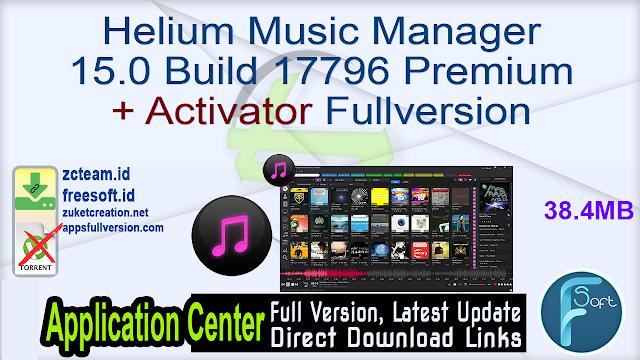 Helium Music Manager 15.0 Build 17796 Premium + Activator Fullversion