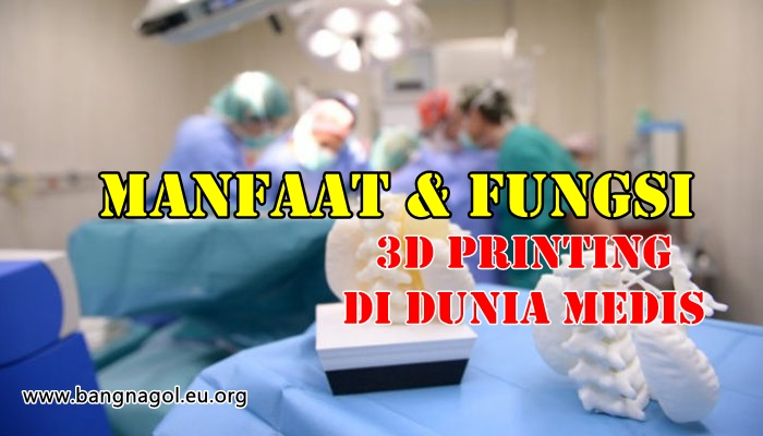 Manfaat 3D Printing di Bidang Kesehatan