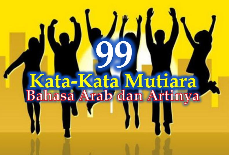 99 Kata Mutiara Arab Untuk Pegangan Hidup Lengkap Degan Artinya