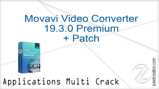 Movavi Video Converter 19.3.0 Premium + Patch   |  39 MB