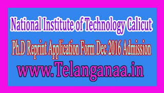 National Institute of Technology Calicut Ph.D Reprint Application Form Dec 2016 Admission