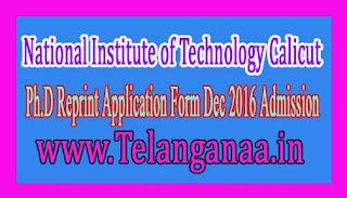 National Institute of Technology Calicut Ph.D Reprint Application Form Dec 2016 Admission