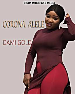 [New Music & Video] Corona Alele - Damigold