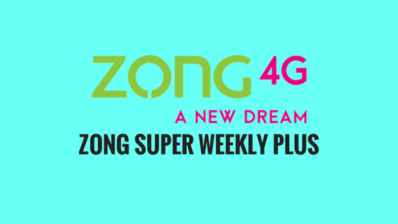 Zong Super Weekly Plus Internet Offer 2019
