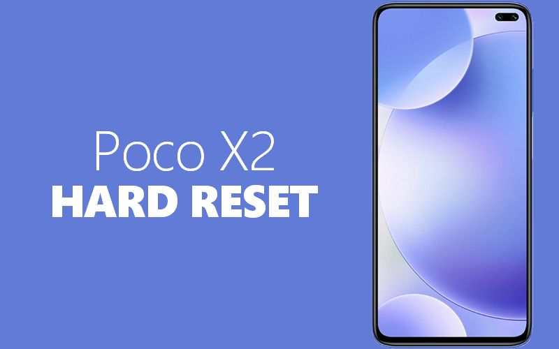 Hard Reset du POCO X2