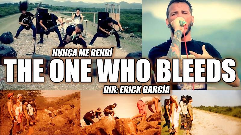 The One Who Bleeds - ¨Nunca me rendí¨ - Videoclip - Dirección: Erick García. Portal Del Vídeo Clip Cubano