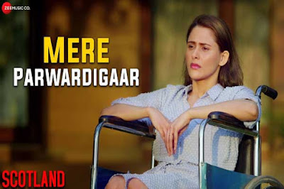 Mere Parwardigar Lyrics-Arijit Singh   Scotland Poster