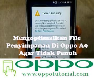 Mengoptimalkan File Penyimpanan Di Oppo A9 Agar Tidak Penuh