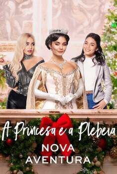 A Princesa e a Plebeia: Nova Aventura