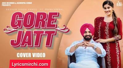 Gore Jatt गोरे जट Song Lyrics | Resham Singh Anmol | Latest Punjabi Song 2020