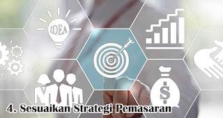 Sesuaikan Strategi Pemasaran merupakan salah satu cara mudah untuk mendapatkan pelanggan baru