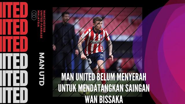 Man United Belum Menyerah Untuk Mendatangkan Saingan Wan Bissaka