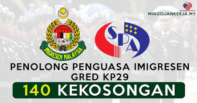 Spa Buka 140 Jawatan Kosong Terkini Penolong Penguasa Imigresen Gred Kp29 Minima Stpm Stam Layak Mohon Mingguan Kerja