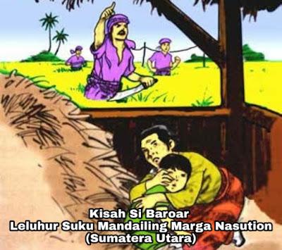 Kisah Si Baroar - Leluhur Orang Mandailing Marga Nasution (Sumatera Utara)