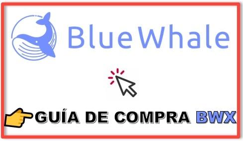 Cómo y Dónde Comprar Criptomoneda BLUE WHALE EXCHANGE (BWX)