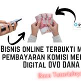 Bisnis online terbukti menghasilkan pembayaran komisi melalui Dompet Digital OVO DANA GOPAY