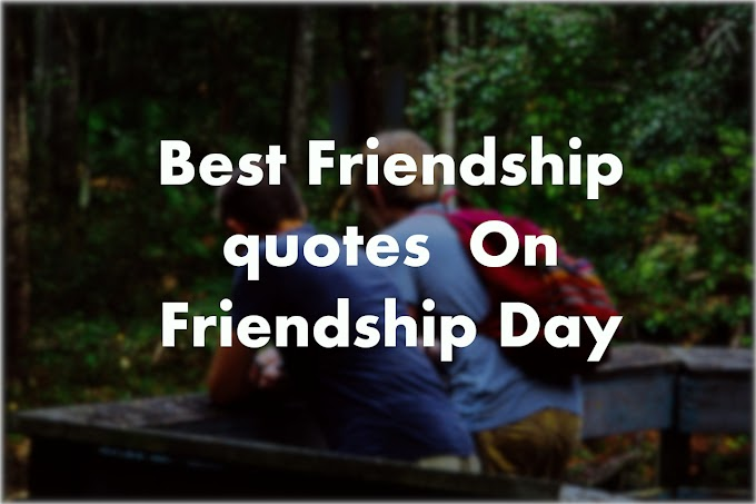 Quotes On Friendship on Friendship Day !