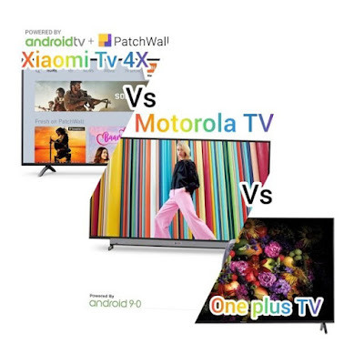 Xiaomi Mi TV 4X vs Motorola TV vs One plus TV-Best 4K smart TV