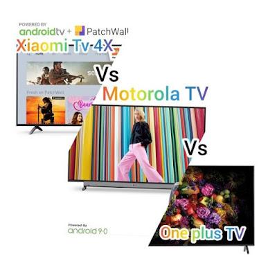 Xiaomi Mi TV 4X vs Motorola TV vs One plus TV-Best 4K smart TV