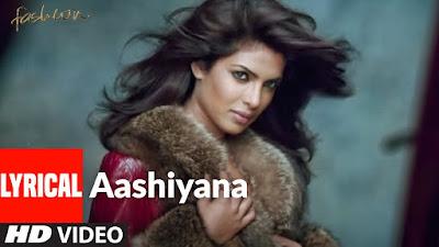 Aashiyana song Lyrics and video Fashion | Priyanka Chopra, Kangna Ranawat